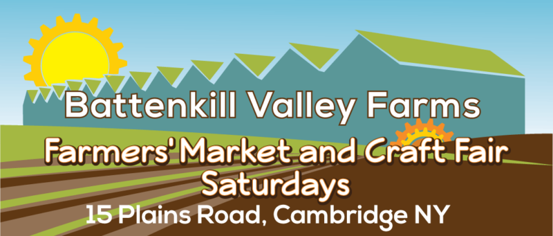 Battenkill Valley Farms- Farmers' Market and Craft Fair